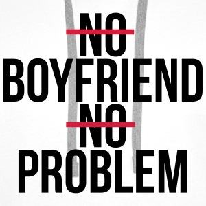 No boyfriend no problem T-Shirts - Men's Premium Hoodie