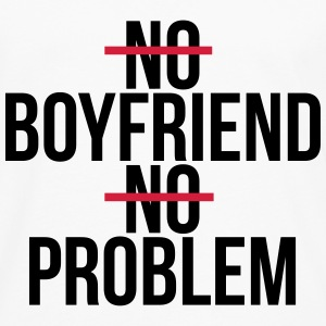 No boyfriend no problem T-Shirts - Men's Premium Longsleeve Shirt