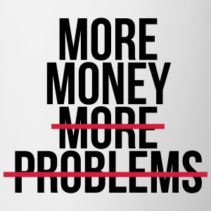 More money more problems T-shirts - Mugg