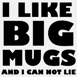 I like big mugs and I can not lie Bottles & Mugs - Men's Premium T-Shirt
