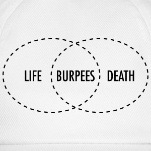 Life - Burpees - Death (intersection) Tee shirts - Casquette classique