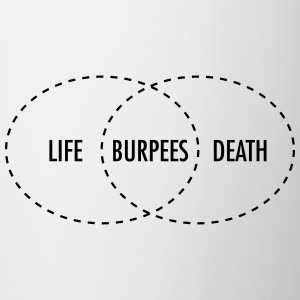Life - Burpees - Death (intersection) Tee shirts - Tasse