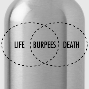 Life - Burpees - Death (intersection) T-Shirts - Water Bottle