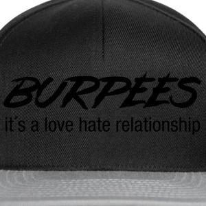 Burpees - Love Hate Relationship Tee shirts - Casquette snapback