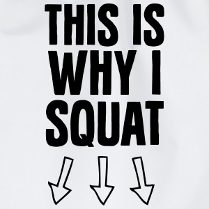 This Is Why I Squat Tee shirts - Sac de sport léger