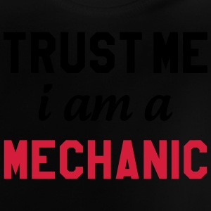 Trust me I am a Mechanic Shirts - Baby T-shirt