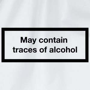 May contain traces of alcohol (Cigarette-Warning) T-Shirts - Drawstring Bag