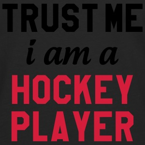 Trust me I am a Hockey Player Shirts - Men's Premium Longsleeve Shirt