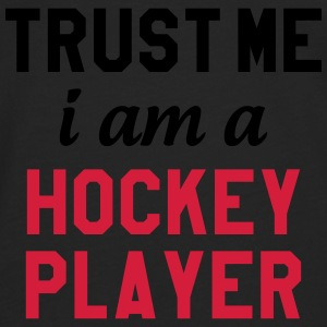 Trust me I am a Hockey Player Gensere - Premium langermet T-skjorte for menn