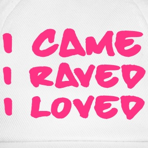 I Came, Raved, Loved T-skjorter - Baseballcap
