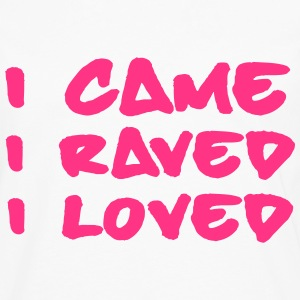 I Came, Raved, Loved Hoodies & Sweatshirts - Men's Premium Longsleeve Shirt