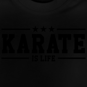 Karate is life Camisetas - Camiseta bebé