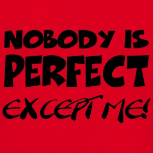 Nobody is perfect-except me! Bottles & Mugs - Men's T-Shirt