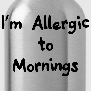I'm allergic to mornings Hoodies & Sweatshirts - Water Bottle