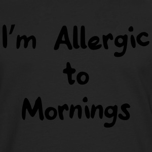 I'm allergic to mornings Gensere - Premium langermet T-skjorte for menn