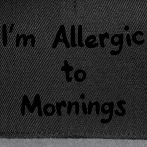 I'm allergic to mornings Gensere - Snapback-caps