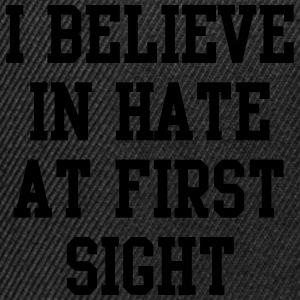 I believe in hate at first sight Tröjor - Snapbackkeps