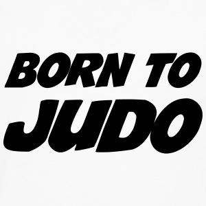 Born to Judo Sweats - T-shirt manches longues Premium Homme