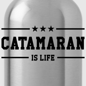 Catamaran is life Magliette - Borraccia
