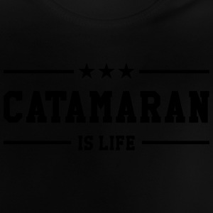 Catamaran is life T-shirts - Baby T-shirt
