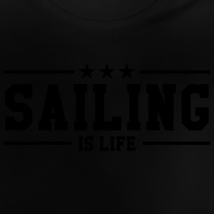 Sailing is life T-shirts - Baby-T-shirt