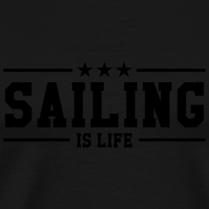 Sailing is life Flessen & bekers - Mannen Premium T-shirt