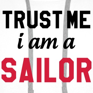 Trust me I am a Sailor Skjorter - Premium hettegenser for menn