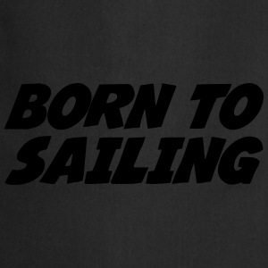 Born to Sailing T-shirts - Keukenschort
