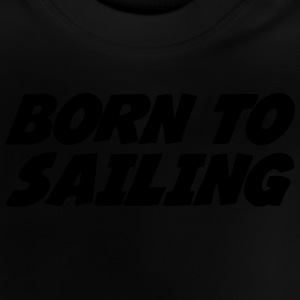 Born to Sailing T-shirts - Baby-T-shirt