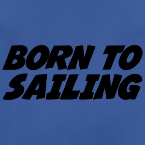 Born to Sailing Bottles & Mugs - Men's Breathable T-Shirt