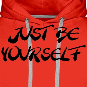 Just be yourself T-shirts - Mannen Premium hoodie