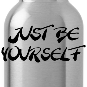 Just be yourself T-shirts - Vattenflaska