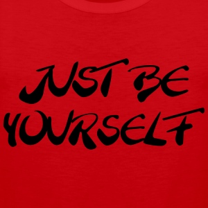 Just be yourself T-skjorter - Premium singlet for menn