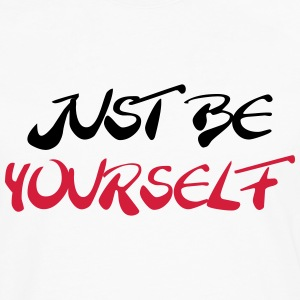 Just be yourself T-Shirts - Men's Premium Longsleeve Shirt