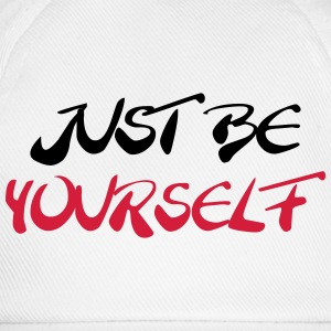 Just be yourself T-shirts - Baseballcap