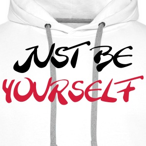 Just be yourself T-Shirts - Men's Premium Hoodie