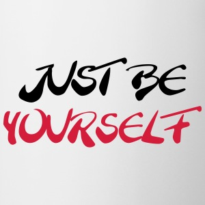 Just be yourself T-shirts - Mugg