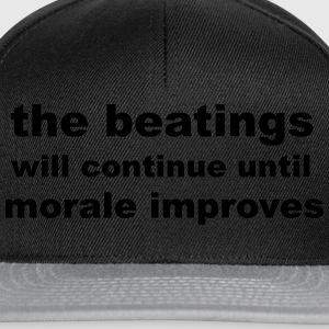 the beatings will continue until morale improves T-Shirts - Snapback Cap