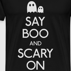 say boo and scary on Hoodies & Sweatshirts - Men's Premium T-Shirt