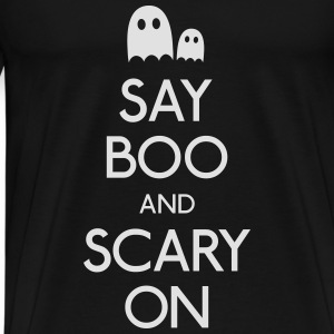 say boo and scary on Tops - Men's Premium T-Shirt