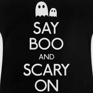 say boo and scary on dire boo e spaventoso su Magliette - Maglietta per neonato