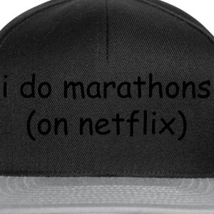 I do marathons (on Netflix) T-skjorter - Snapback-caps