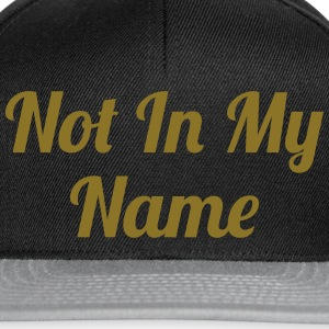Not In My Name Shirts - Snapback Cap