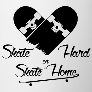 Skate hard or skate home  - Tasse