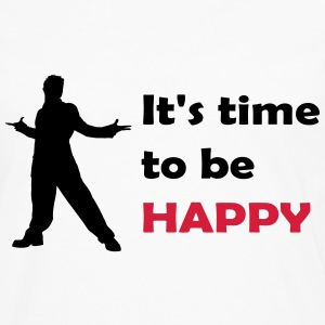 It's time to be happy Man T-Shirts - Men's Premium Longsleeve Shirt