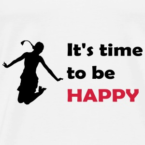 It's time to be happy Woman Accessories - Men's Premium T-Shirt