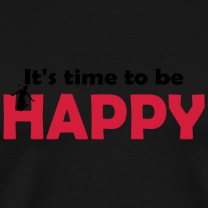 It's time to be happy Woman 2 Bottles & Mugs - Men's Premium T-Shirt