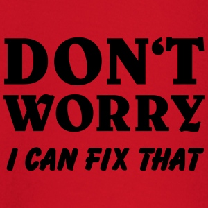 Don't worry! I can fix that T-Shirts - Baby Long Sleeve T-Shirt