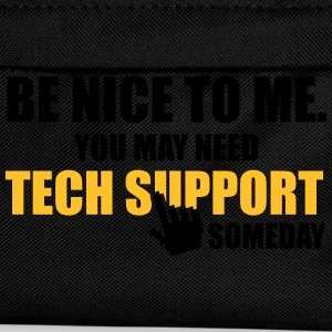 Be nice to me. You may need Tech Support someday Gensere - Ryggsekk for barn