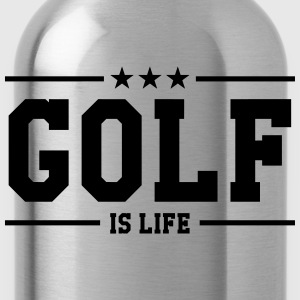 Golf is life T-Shirts - Water Bottle